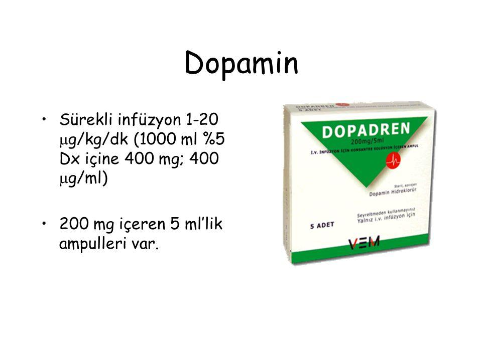 Dopamin Sürekli infüzyon 1-20 g/kg/dk (1000 ml %5 Dx içine 400 mg; 400 g/ml) 200 mg içeren 5 ml'lik ampulleri var.