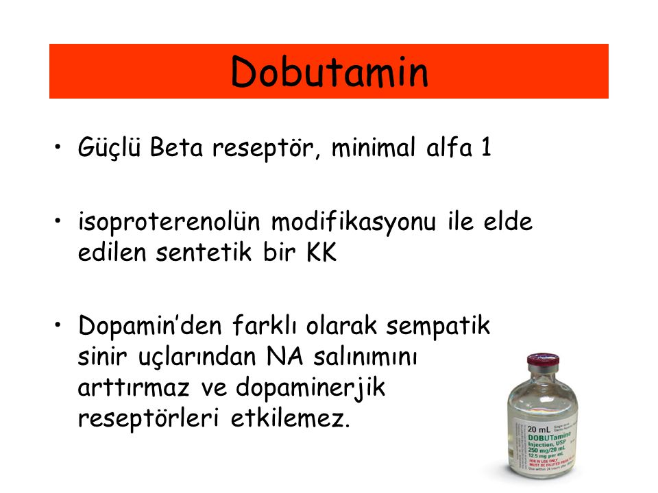Dobutamin Güçlü Beta reseptör, minimal alfa 1