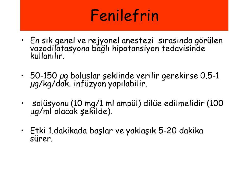 Fenilefrin En sık genel ve rejyonel anestezi sırasında görülen vazodilatasyona bağlı hipotansiyon tedavisinde kullanılır.