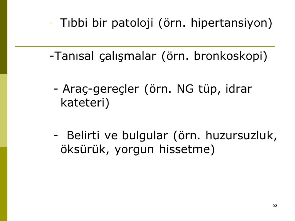 Tıbbi bir patoloji (örn. hipertansiyon)