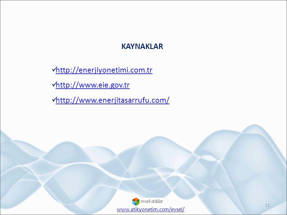 KAYNAKLAR http://enerjiyonetimi.com.tr http://www.eie.gov.tr