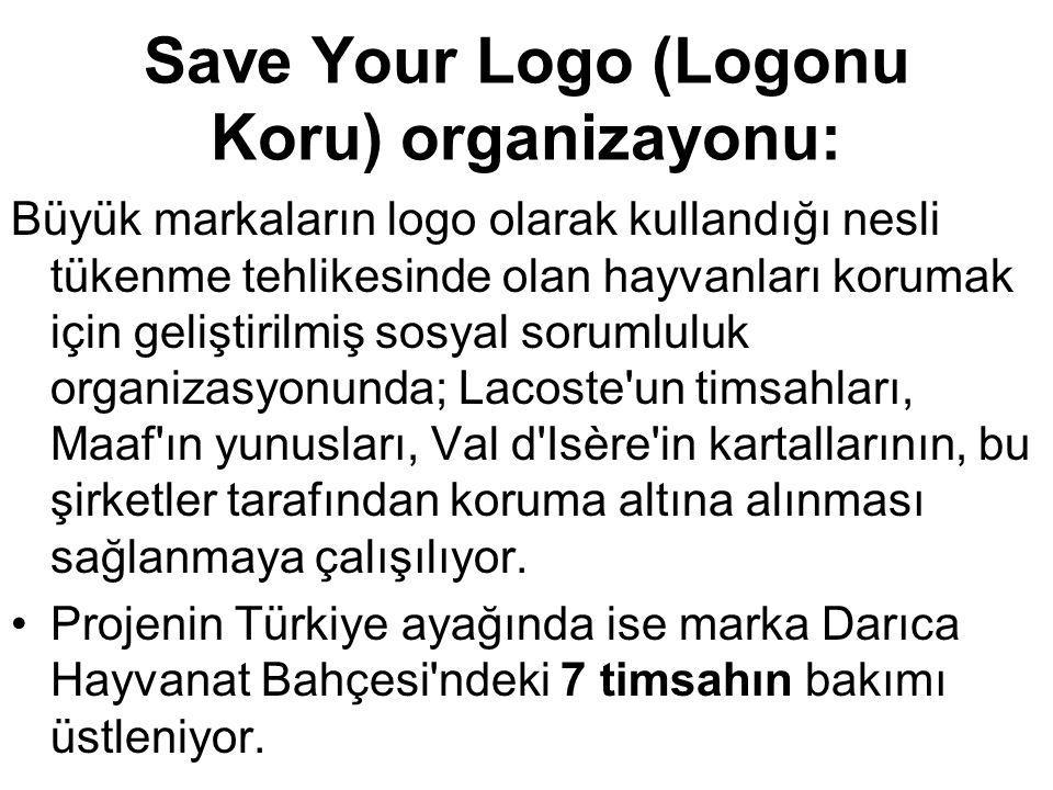 Save Your Logo (Logonu Koru) organizayonu: