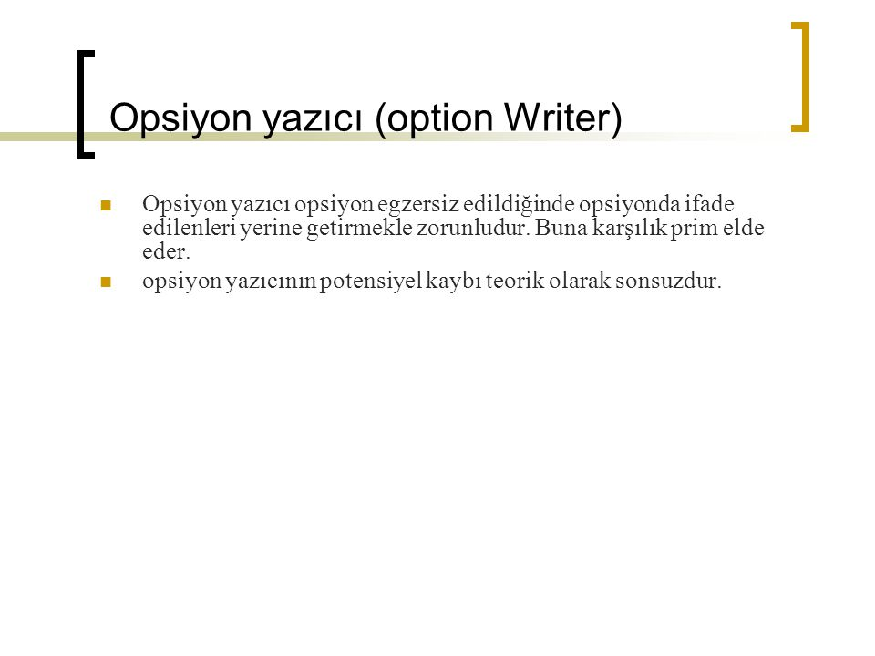 Opsiyon yazıcı (option Writer)