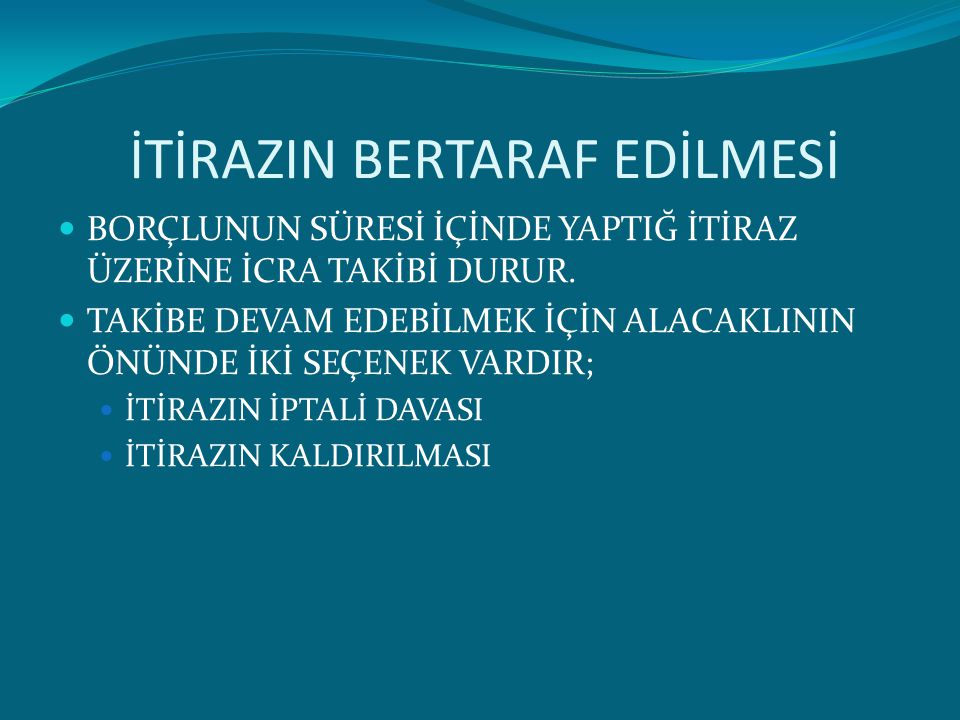İTİRAZIN BERTARAF EDİLMESİ
