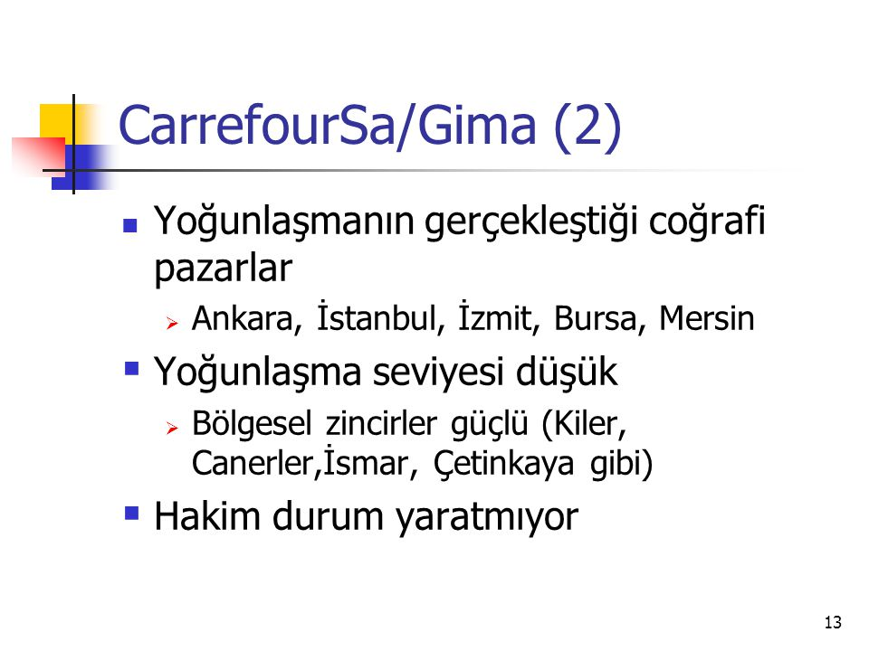 CarrefourSa/Gima (2) Yoğunlaşmanın gerçekleştiği coğrafi pazarlar