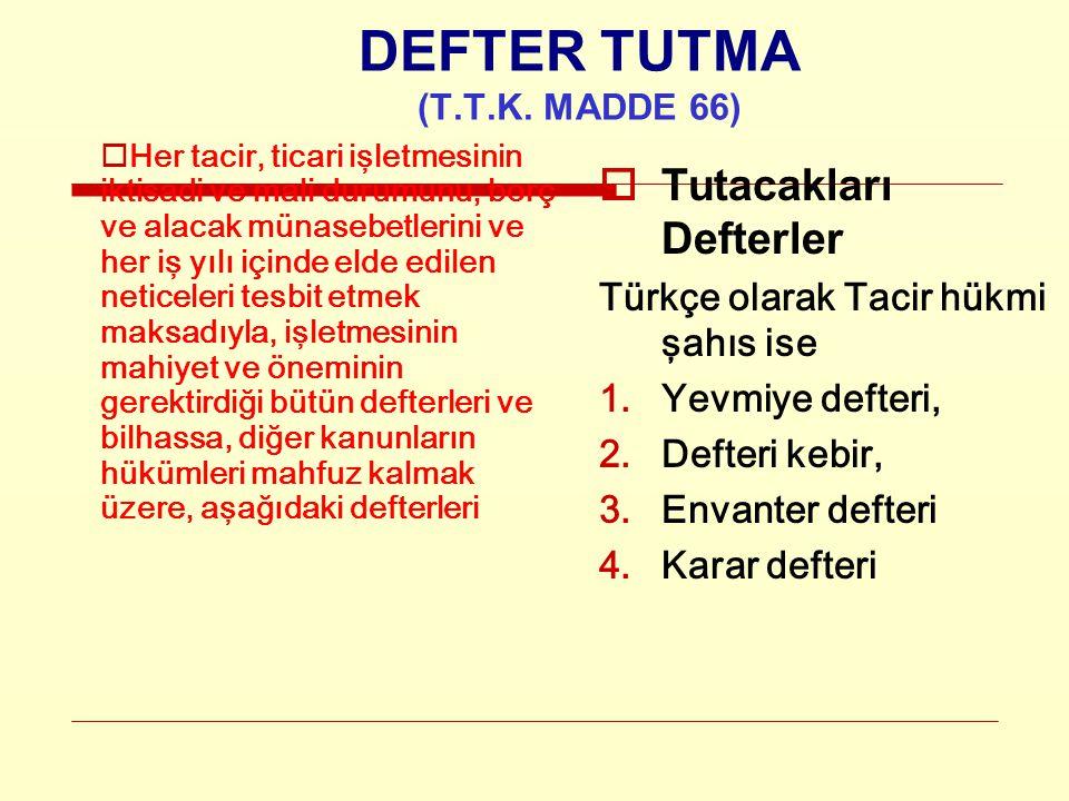 DEFTER TUTMA (T.T.K. MADDE 66)