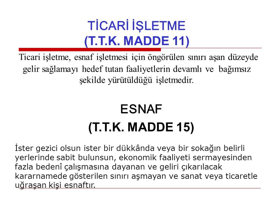 TİCARİ İŞLETME (T.T.K. MADDE 11)