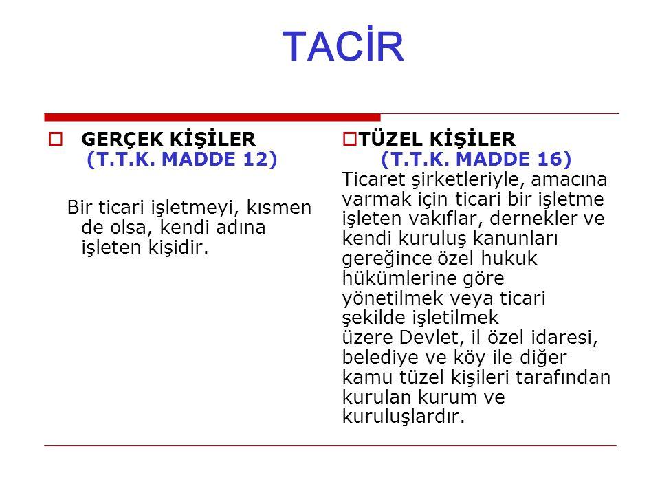 TACİR GERÇEK KİŞİLER (T.T.K. MADDE 12)