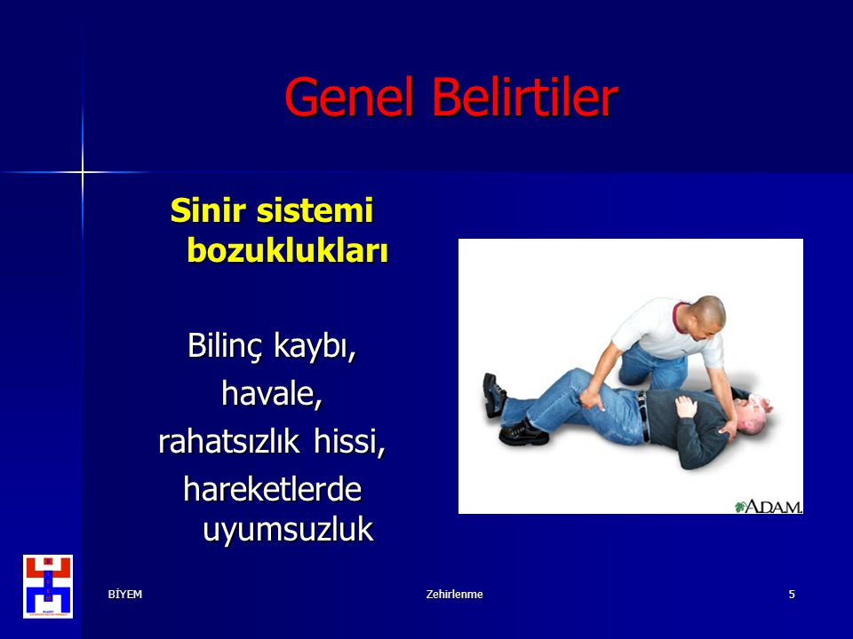 Genel Belirtiler Sinir sistemi bozuklukları Bilinç kaybı, havale,