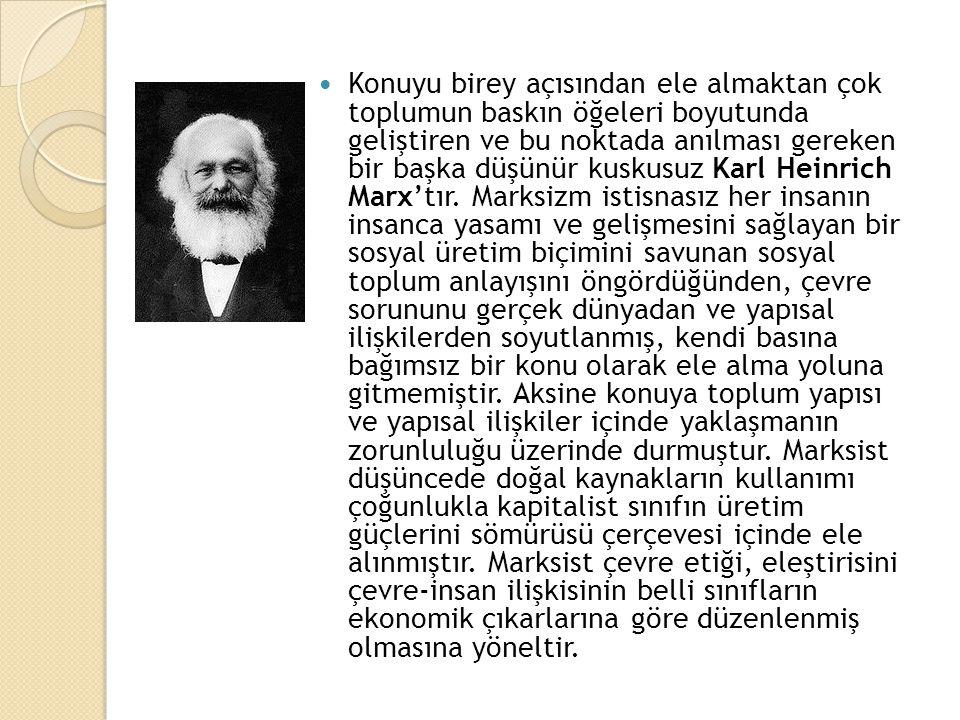 Konuyu birey açısından ele almaktan çok toplumun baskın öğeleri boyutunda geliştiren ve bu noktada anılması gereken bir başka düşünür kuskusuz Karl Heinrich Marx'tır.
