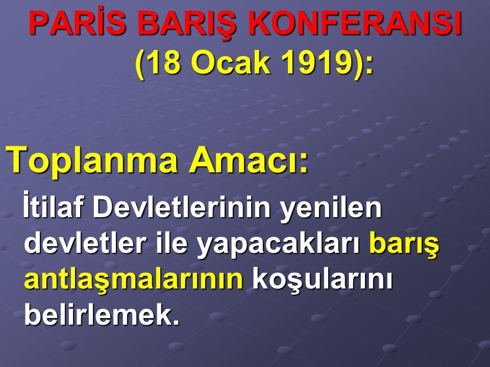 PARİS BARIŞ KONFERANSI (18 Ocak 1919):