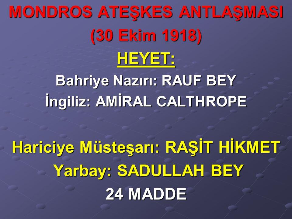 MONDROS ATEŞKES ANTLAŞMASI (30 Ekim 1918) HEYET: