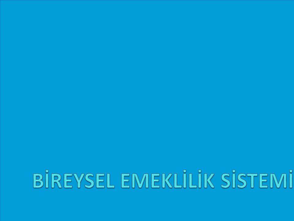 BİREYSEL EMEKLİLİK SİSTEMİ