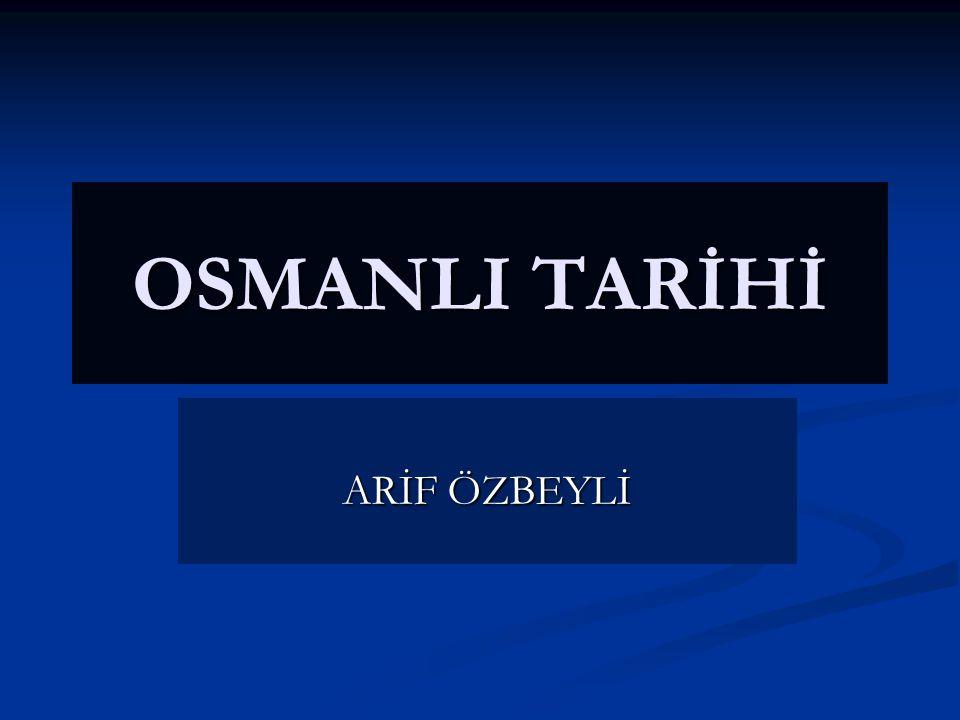 OSMANLI TARİHİ ARİF ÖZBEYLİ