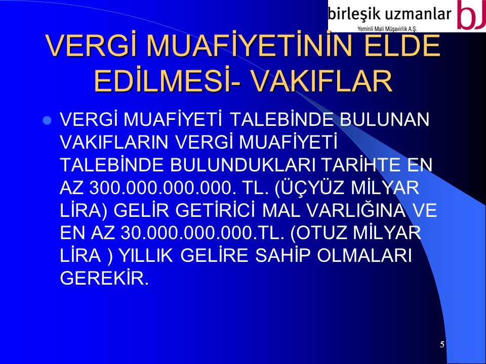 VERGİ MUAFİYETİNİN ELDE EDİLMESİ- VAKIFLAR