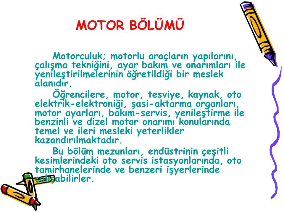 MOTOR BÖLÜMÜ