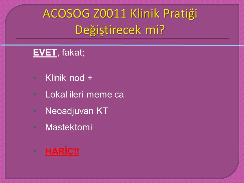 ACOSOG Z0011 Klinik Pratiği Değiştirecek mi