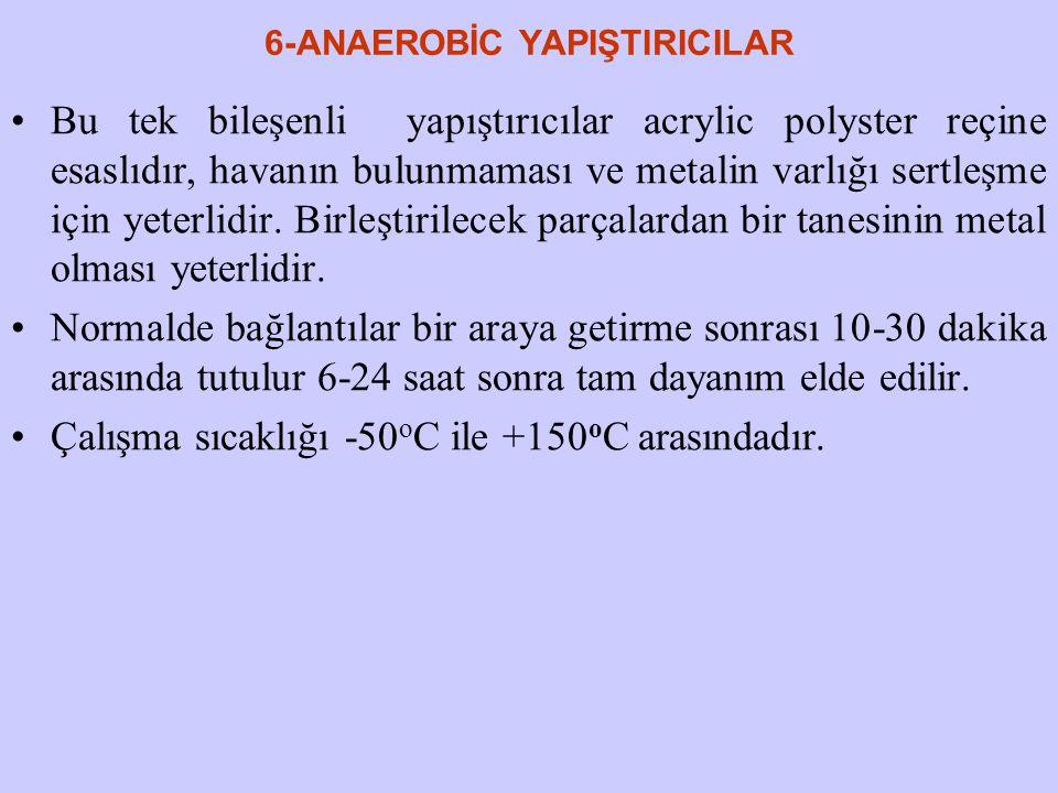 6-ANAEROBİC YAPIŞTIRICILAR