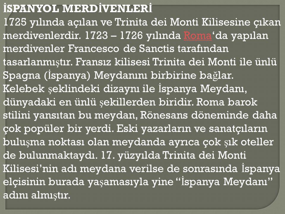 İSPANYOL MERDİVENLERİ