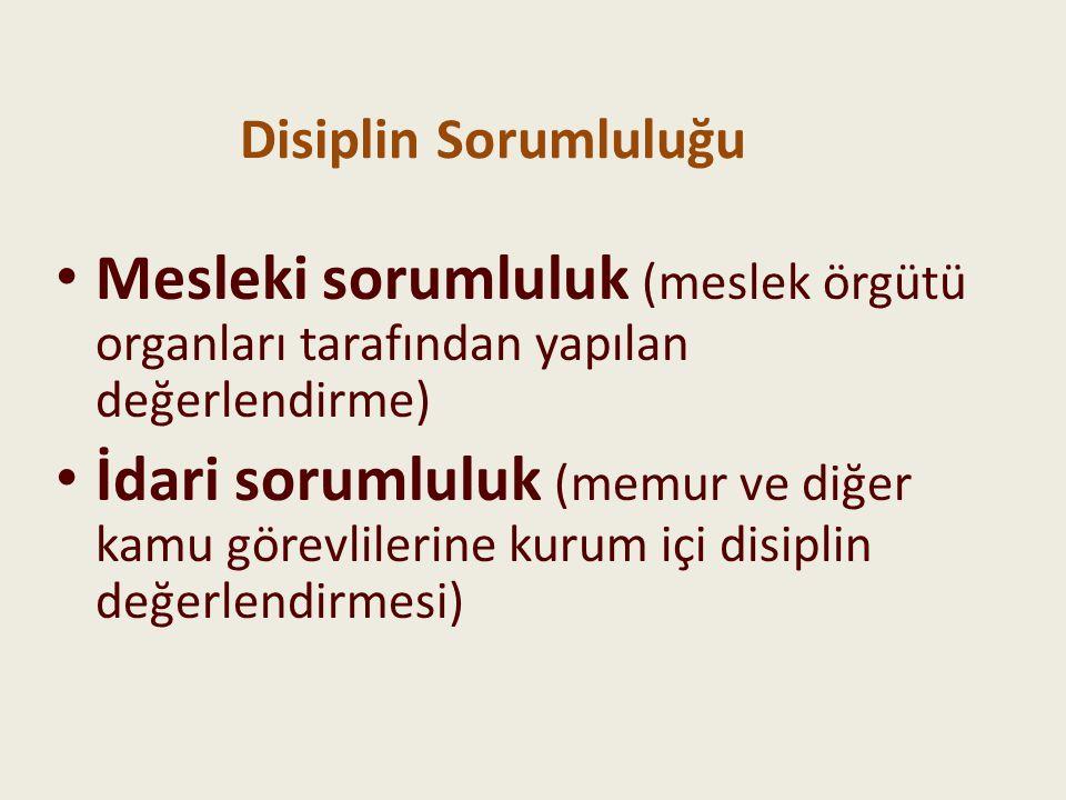 Disiplin Sorumluluğu Mesleki sorumluluk (meslek örgütü organları tarafından yapılan değerlendirme)
