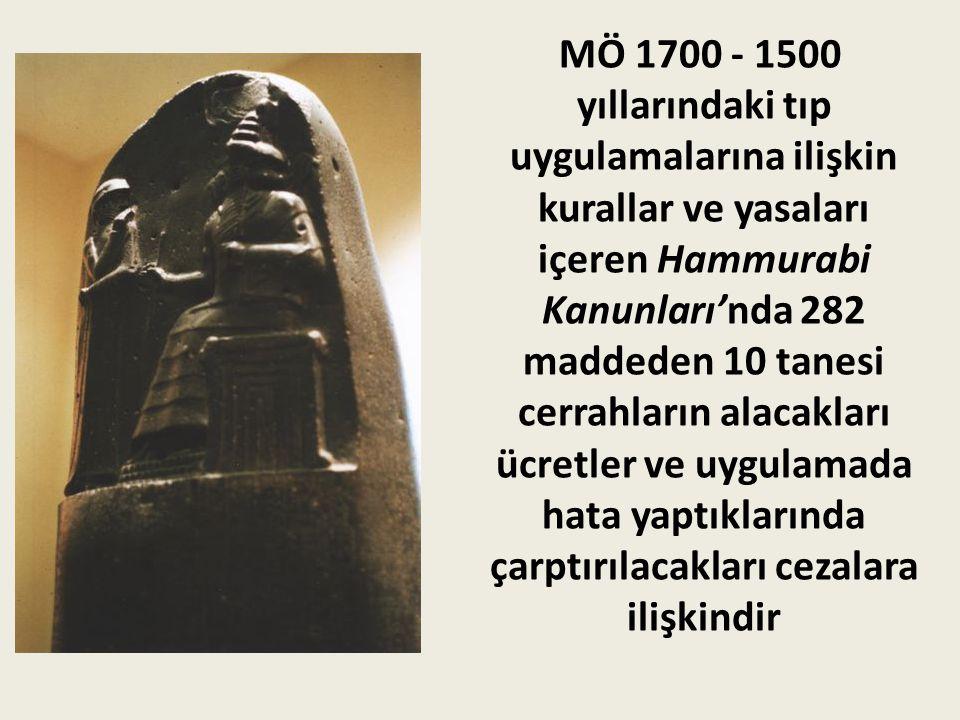 MÖ 1700 - 1500 yıllarındaki tıp uygulamalarına ilişkin kurallar ve yasaları içeren Hammurabi Kanunları'nda 282 maddeden 10 tanesi cerrahların alacakları ücretler ve uygulamada hata yaptıklarında çarptırılacakları cezalara ilişkindir