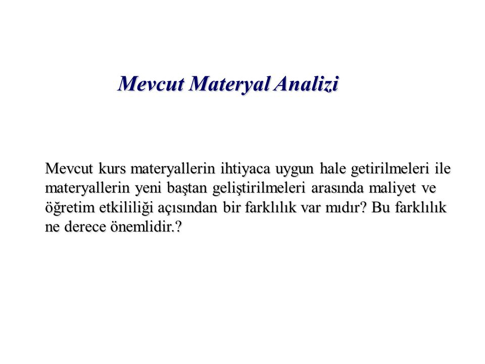 Mevcut Materyal Analizi