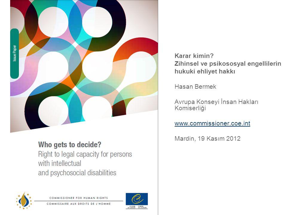 Karar kimin Zihinsel ve psikososyal engellilerin. hukuki ehliyet hakkı. Hasan Bermek. Avrupa Konseyi İnsan Hakları Komiserliği.