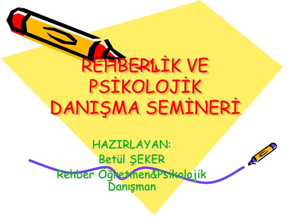 REHBERLİK VE PSİKOLOJİK DANIŞMA SEMİNERİ