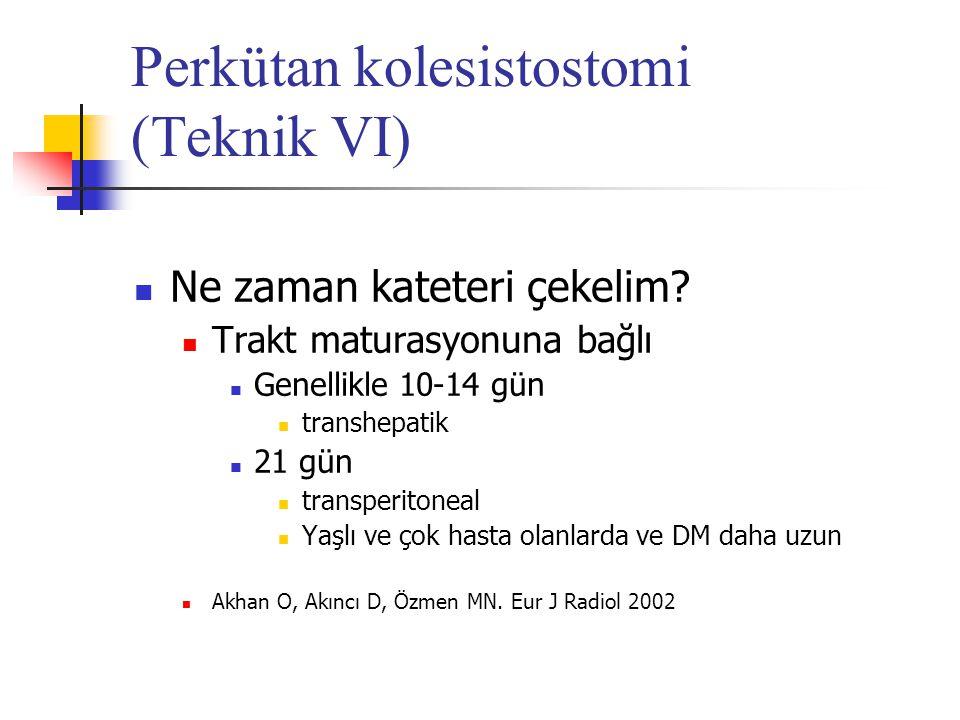 Perkütan kolesistostomi (Teknik VI)