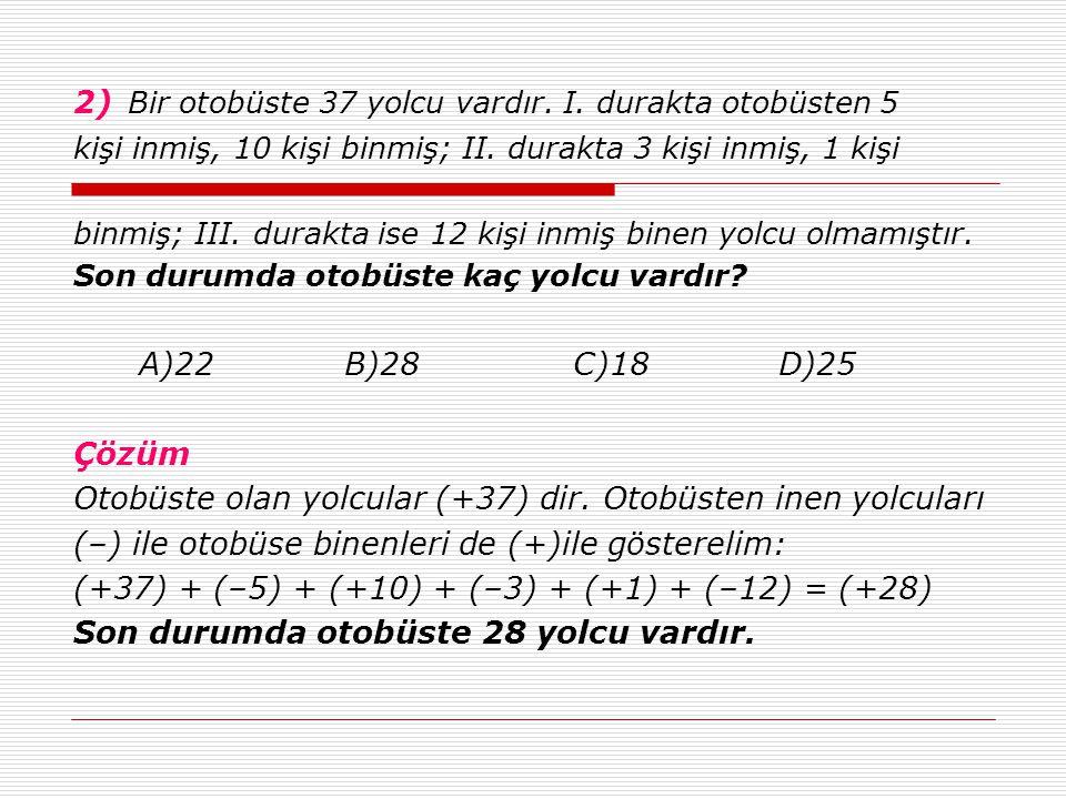 2) Bir otobüste 37 yolcu vardır. I. durakta otobüsten 5