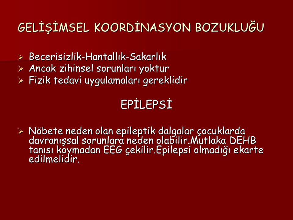 GELİŞİMSEL KOORDİNASYON BOZUKLUĞU