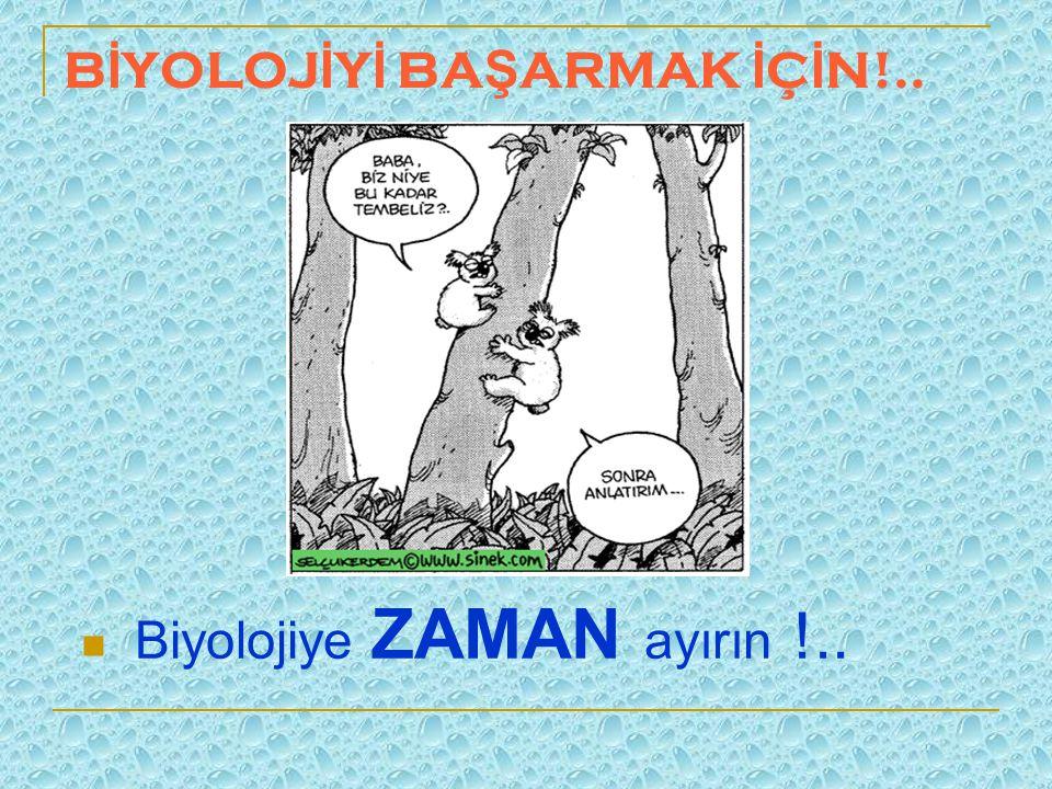 BİYOLOJİYİ BAŞARMAK İÇİN!..