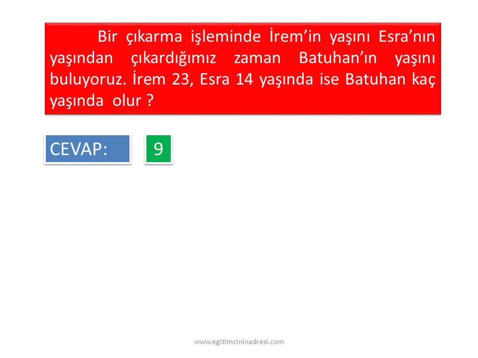 Bir çıkarma işleminde İrem'in yaşını Esra'nın yaşından çıkardığımız zaman Batuhan'ın yaşını buluyoruz. İrem 23, Esra 14 yaşında ise Batuhan kaç yaşında olur