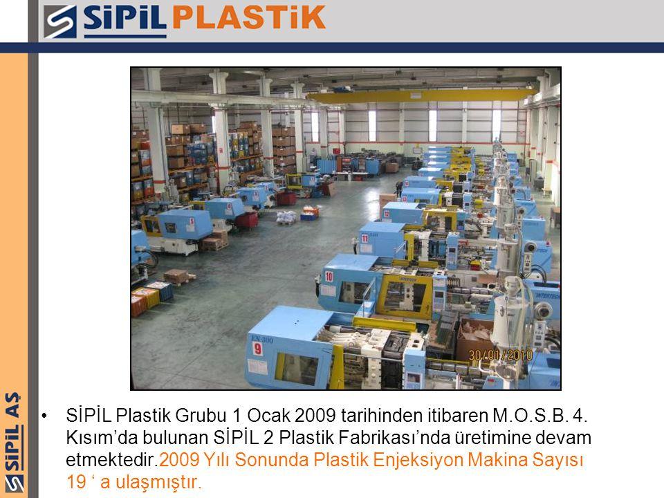 SİPİL Plastik Grubu 1 Ocak 2009 tarihinden itibaren M. O. S. B. 4