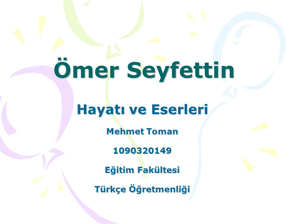 Ömer Seyfettin Hayatı ve Eserleri Mehmet Toman 1090320149