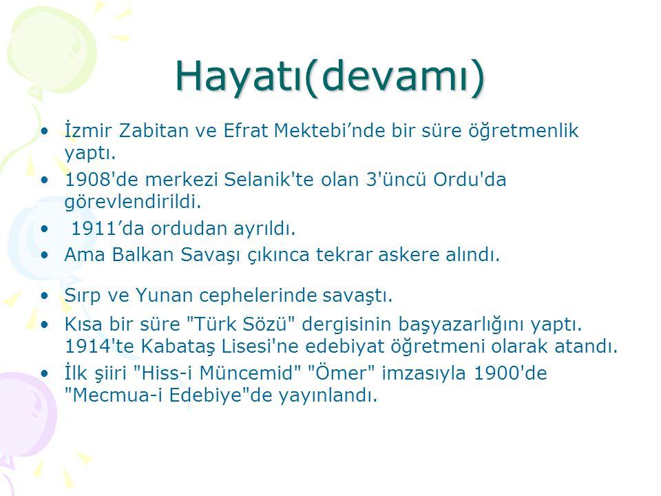 Hayatı(devamı) İzmir Zabitan ve Efrat Mektebi'nde bir süre öğretmenlik yaptı. 1908 de merkezi Selanik te olan 3 üncü Ordu da görevlendirildi.