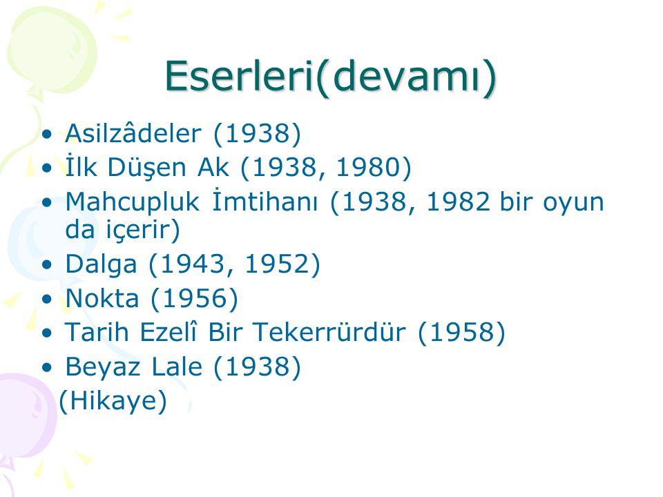 Eserleri(devamı) Asilzâdeler (1938) İlk Düşen Ak (1938, 1980)