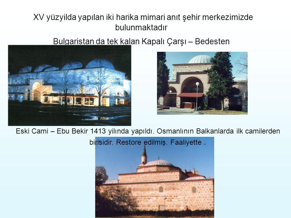 Bulgaristan da tek kalan Kapalı Çarşı – Bedesten