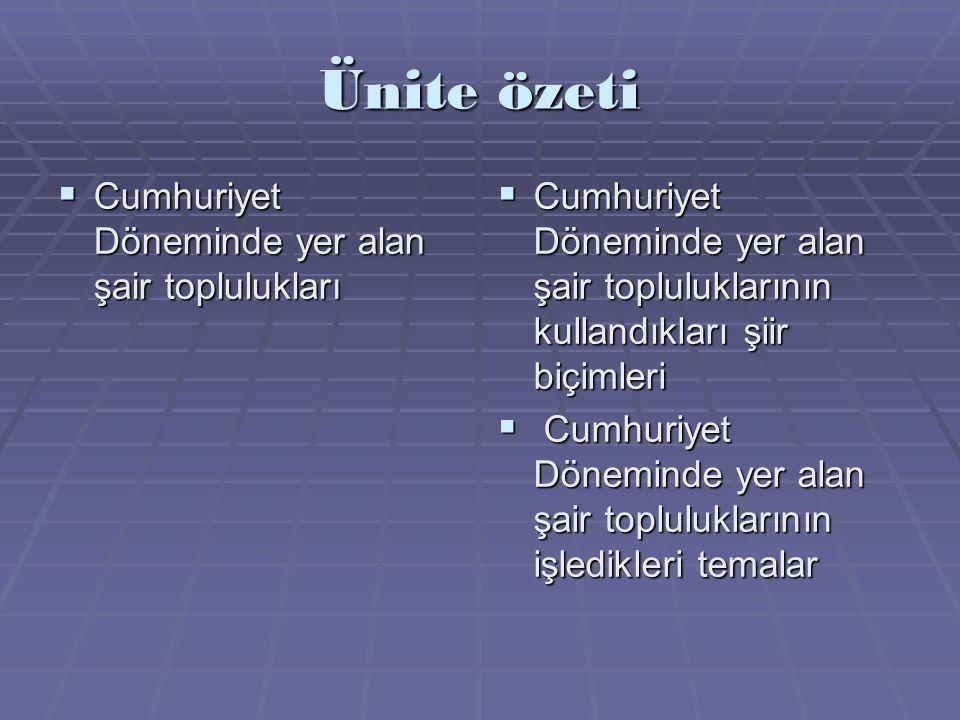 Ünite özeti Cumhuriyet Döneminde yer alan şair toplulukları