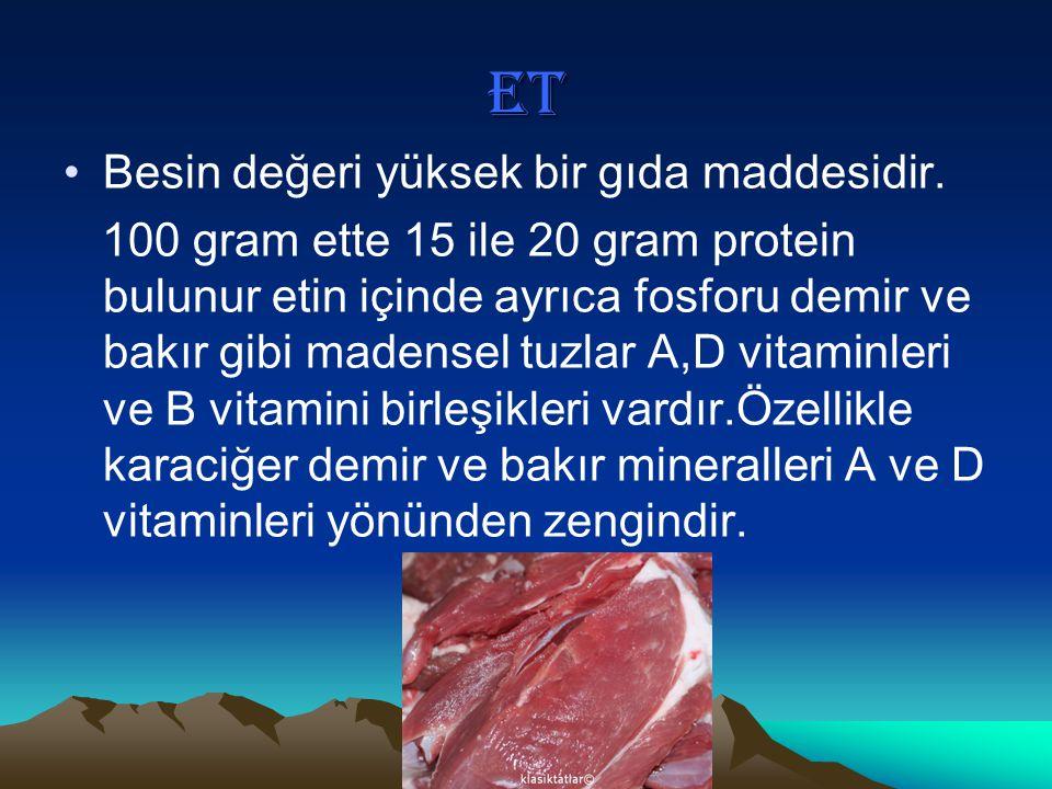ET Besin değeri yüksek bir gıda maddesidir.