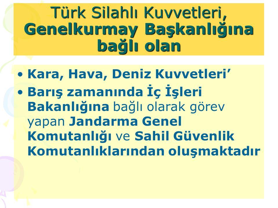 Türk Silahlı Kuvvetleri, Genelkurmay Başkanlığına bağlı olan