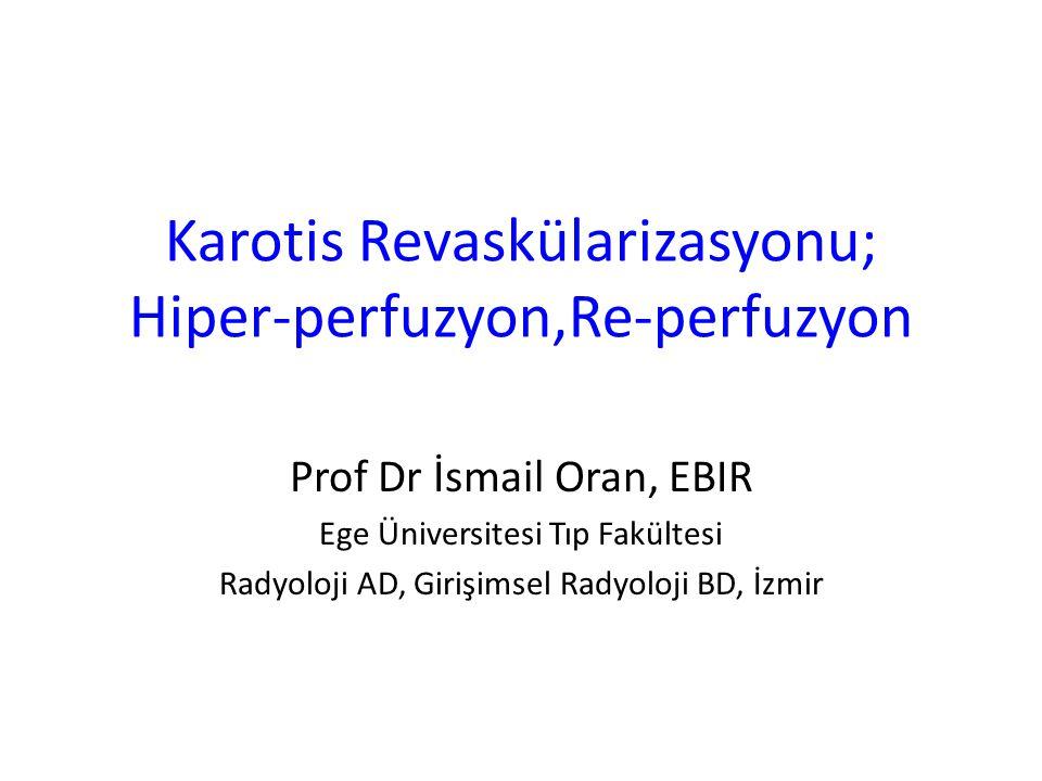 Karotis Revaskülarizasyonu; Hiper-perfuzyon,Re-perfuzyon
