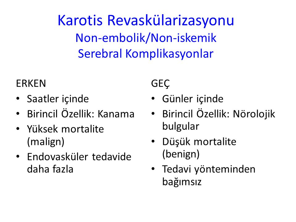 Karotis Revaskülarizasyonu Non-embolik/Non-iskemik Serebral Komplikasyonlar