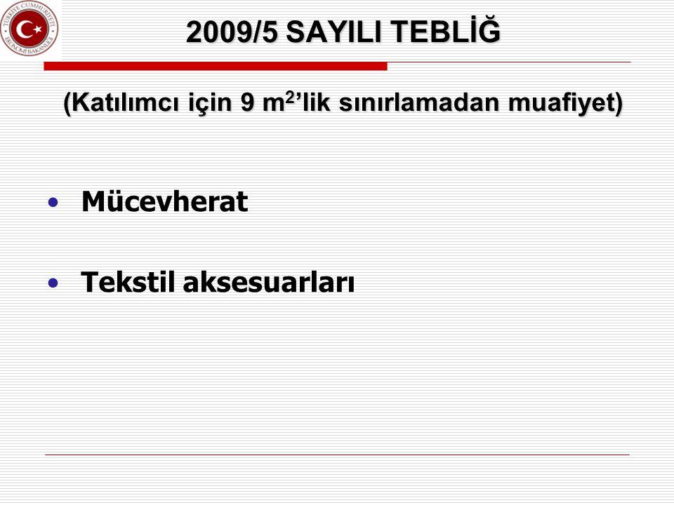 2009/5 SAYILI TEBLİĞ (Katılımcı için 9 m2'lik sınırlamadan muafiyet)