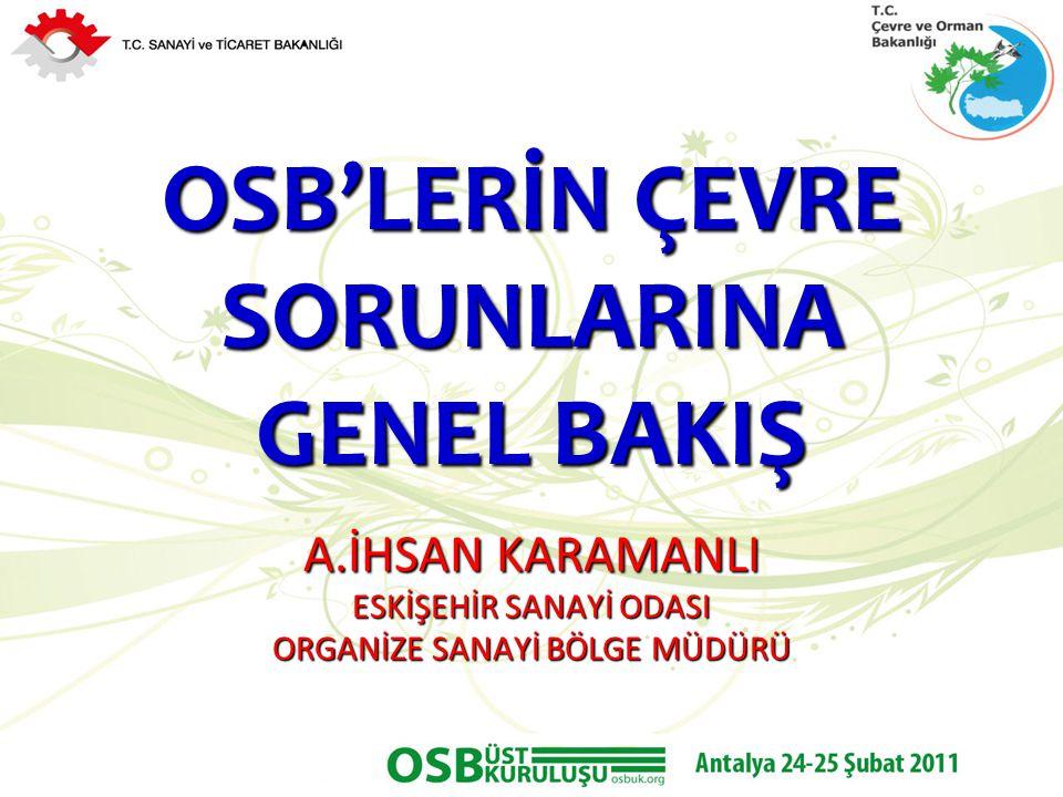 OSB'LERİN ÇEVRE SORUNLARINA GENEL BAKIŞ