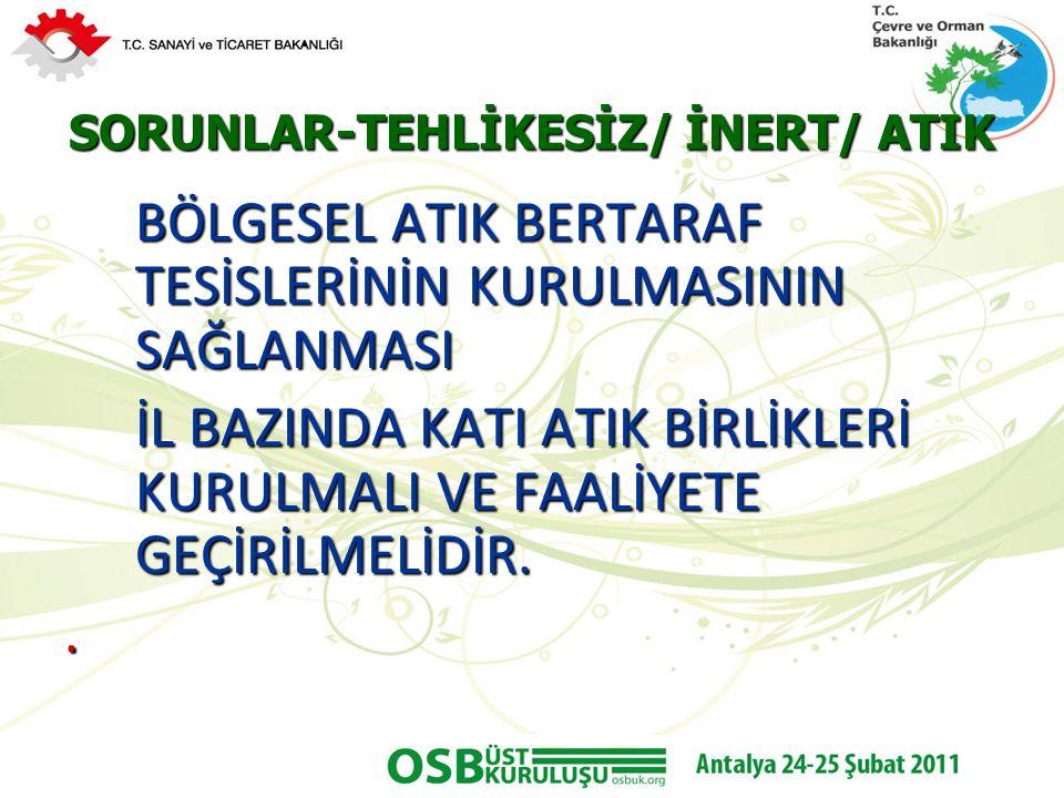 SORUNLAR-TEHLİKESİZ/ İNERT/ ATIK