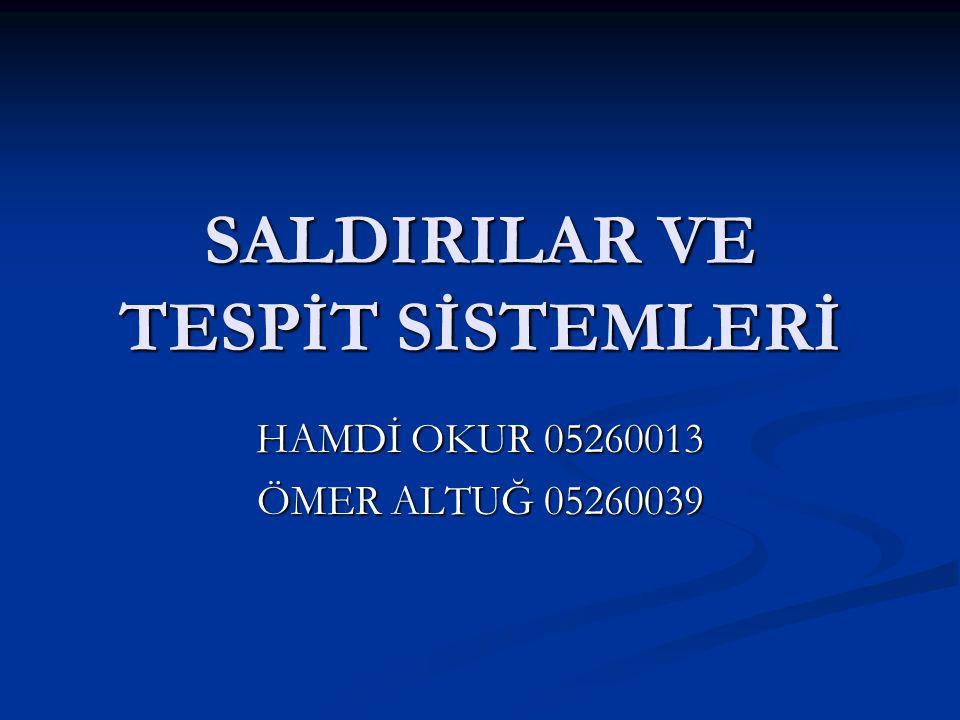 SALDIRILAR VE TESPİT SİSTEMLERİ