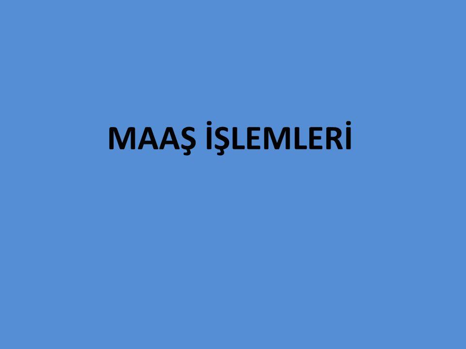 MAAŞ İŞLEMLERİ