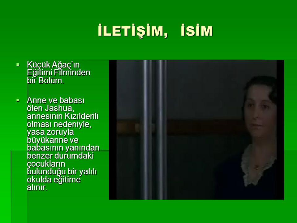 İLETİŞİM, İSİM Küçük Ağaç'ın Eğitimi Filminden bir Bölüm.