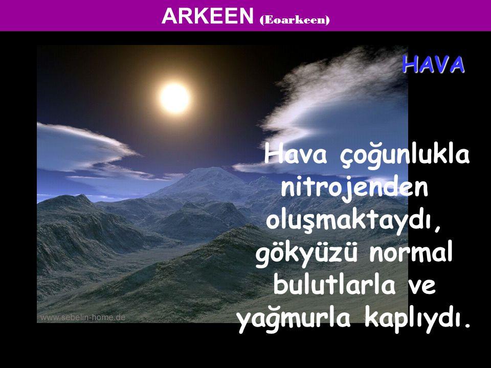 ARKEEN (Eoarkeen) HAVA.
